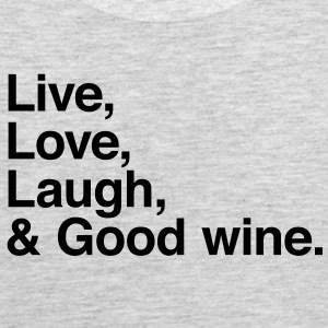 Live , love , laugh and good wine T-Shirts - Men's Premium Tank