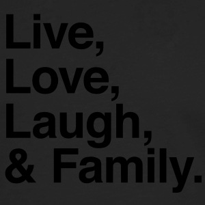 Live , love , laugh and family T-Shirts - Men's Premium Long Sleeve T-Shirt