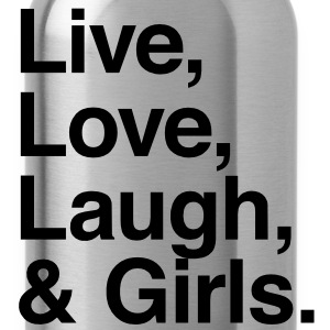 Live , love , laugh and girls T-Shirts - Water Bottle