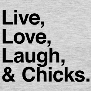 Live , love , laugh and chicks T-Shirts - Men's Premium Long Sleeve T-Shirt