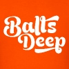 Balls Deep - Men's T-Shirt