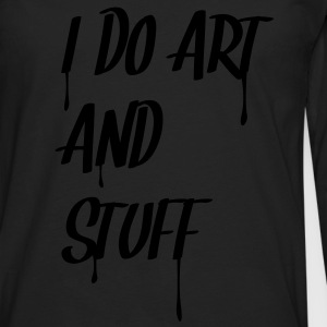 i_do_art_and_stuff T-Shirts - Men's Premium Long Sleeve T-Shirt