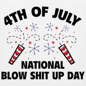 4th Of July - National Bow Shit Up Day T-Shirts - Men's Premium Tank