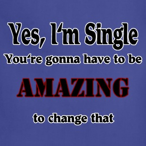 yes I'm single T-Shirts - Adjustable Apron