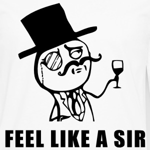 feel like a sir T-Shirts - Men's Premium Long Sleeve T-Shirt