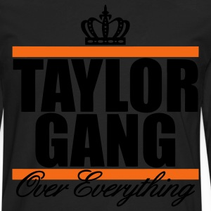 Taylor Gang Over Everything T-Shirts - stayflyclothing.com - Men's Premium Long Sleeve T-Shirt
