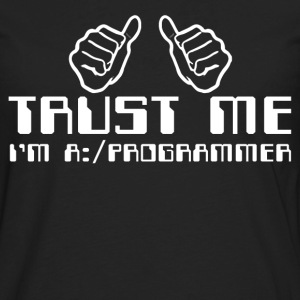 Trust me im a programmer - Men's Premium Long Sleeve T-Shirt