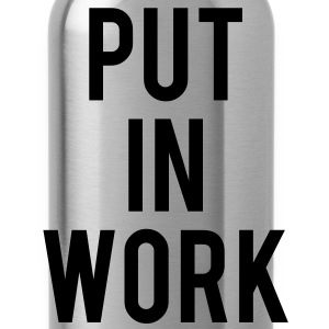 PUT IN WORK T-Shirts - Water Bottle