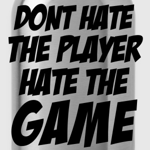DONT HATE THE PLAYER/HATE THE GAME T-Shirts - Water Bottle