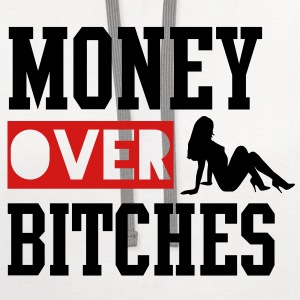 MONEY OVER BITCHES T-Shirts - Contrast Hoodie