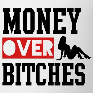 MONEY OVER BITCHES T-Shirts - Coffee/Tea Mug