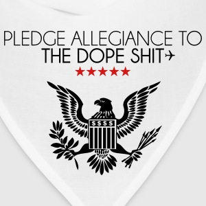 pledge allegiance to the dope shit T-Shirts - Bandana