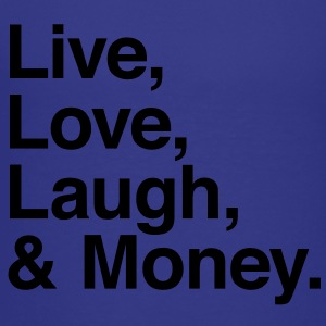 Live , love , laugh and money Kids' Shirts - Toddler Premium T-Shirt