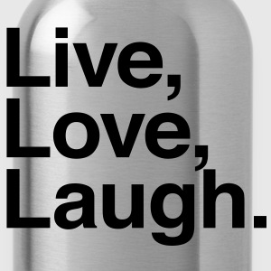 live love laugh T-Shirts - Water Bottle