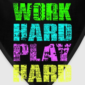 work hard play hard T-Shirts - Bandana