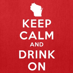 KEEP CALM AND DRINK ON WISCONSIN Women's T-Shirts - Tote Bag