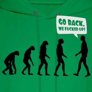 Go back we fucked up Women's T-Shirts - Men's Hoodie