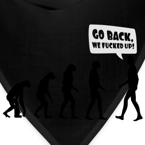 Go back we fucked up Women's T-Shirts - Bandana