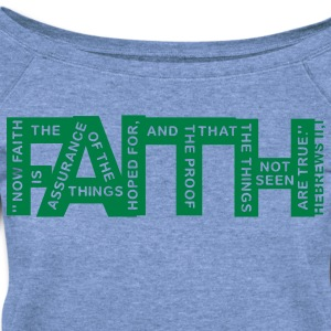 faith hebrews 11-1 - 1col T-Shirts - Women's Wideneck Sweatshirt
