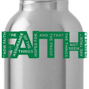 faith hebrews 11-1 - 1col T-Shirts - Water Bottle