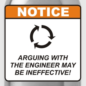 Arguing with the Engineer may be ineffective! - Water Bottle