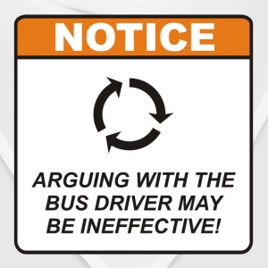 Arguing with the Bus Driver may be ineffective! - Bandana