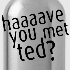 Haaaave You Met Ted? Tee - Water Bottle