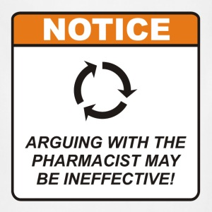 Arguing with the Pharmacist may be ineffective! - Adjustable Apron