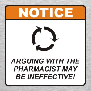 Arguing with the Pharmacist may be ineffective! - Men's Premium Tank