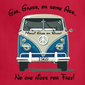 Gas, Grass, or some Ass...no one rides for free! T-Shirts - Adjustable Apron
