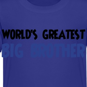 World's greatest big brother - Toddler Premium T-Shirt