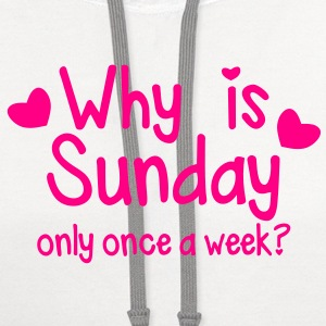 WHY is SUNDAY only once a week? Baby & Toddler Shirts - Contrast Hoodie