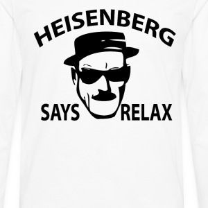 Heisenberg Says Relax T-Shirts - Men's Premium Long Sleeve T-Shirt