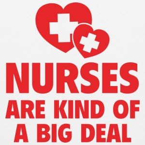 Nurses are kind of a big deal - Men's Premium Tank