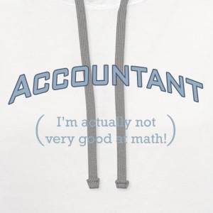 Accountant - I'm actually not very good at math! - Contrast Hoodie