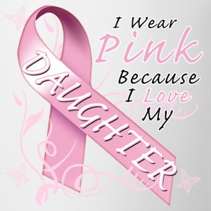 i_wear_pink_because_i_love_my_daughter T-Shirts - Coffee/Tea Mug