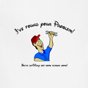 I've found your problem! You have screws loose! T-Shirts - Adjustable Apron