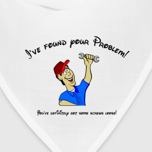 I've found your problem! You have screws loose! T-Shirts - Bandana