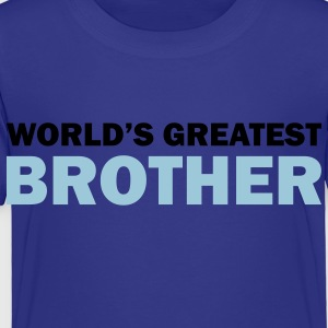 World's greatest brother - Toddler Premium T-Shirt