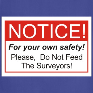 Do Not Feed The Surveyors! - Adjustable Apron