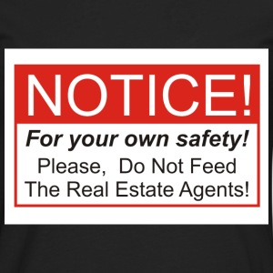 Do Not Feed The Real Estate Agents! - Men's Premium Long Sleeve T-Shirt