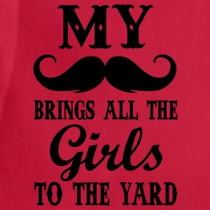 my moustache brings all the girls to the yard T-Shirts - Adjustable Apron