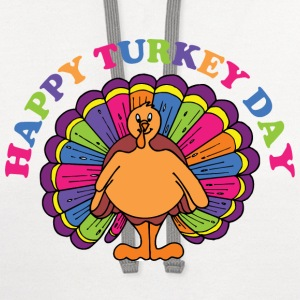 Happy Turkey Day T-Shirt - Contrast Hoodie