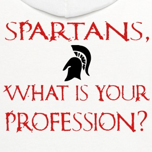 Spartans, What Is Your Profession? - Sparta - 300  - Contrast Hoodie