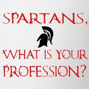 Spartans, What Is Your Profession? - Sparta - 300  - Coffee/Tea Mug