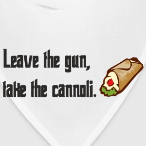 Leave The Gun Take The Canolli T-Shirts - Bandana