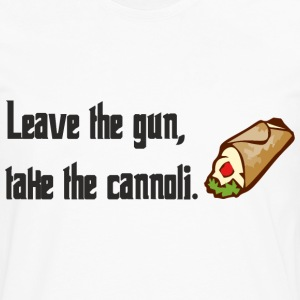 Leave The Gun Take The Canolli T-Shirts - Men's Premium Long Sleeve T-Shirt