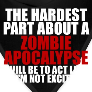 Excited about zombie apocalypse dark t-shirt - Bandana