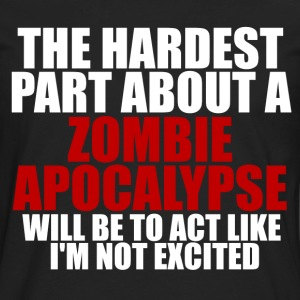 Excited about zombie apocalypse dark t-shirt - Men's Premium Long Sleeve T-Shirt