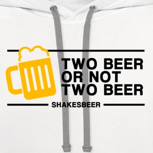 Two beer or Not Two Beer T-Shirts - Contrast Hoodie